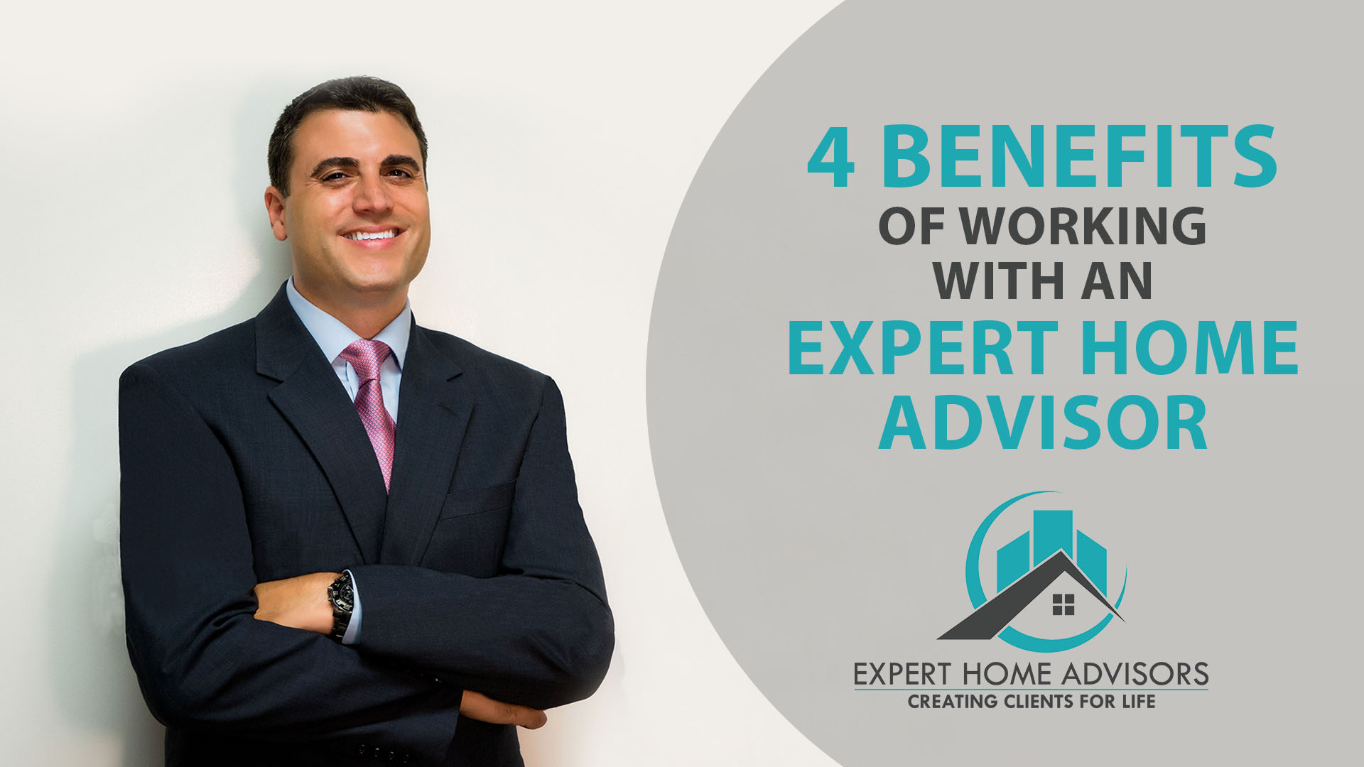 The Top 4 Benefits of Working With an Expert Home Advisor