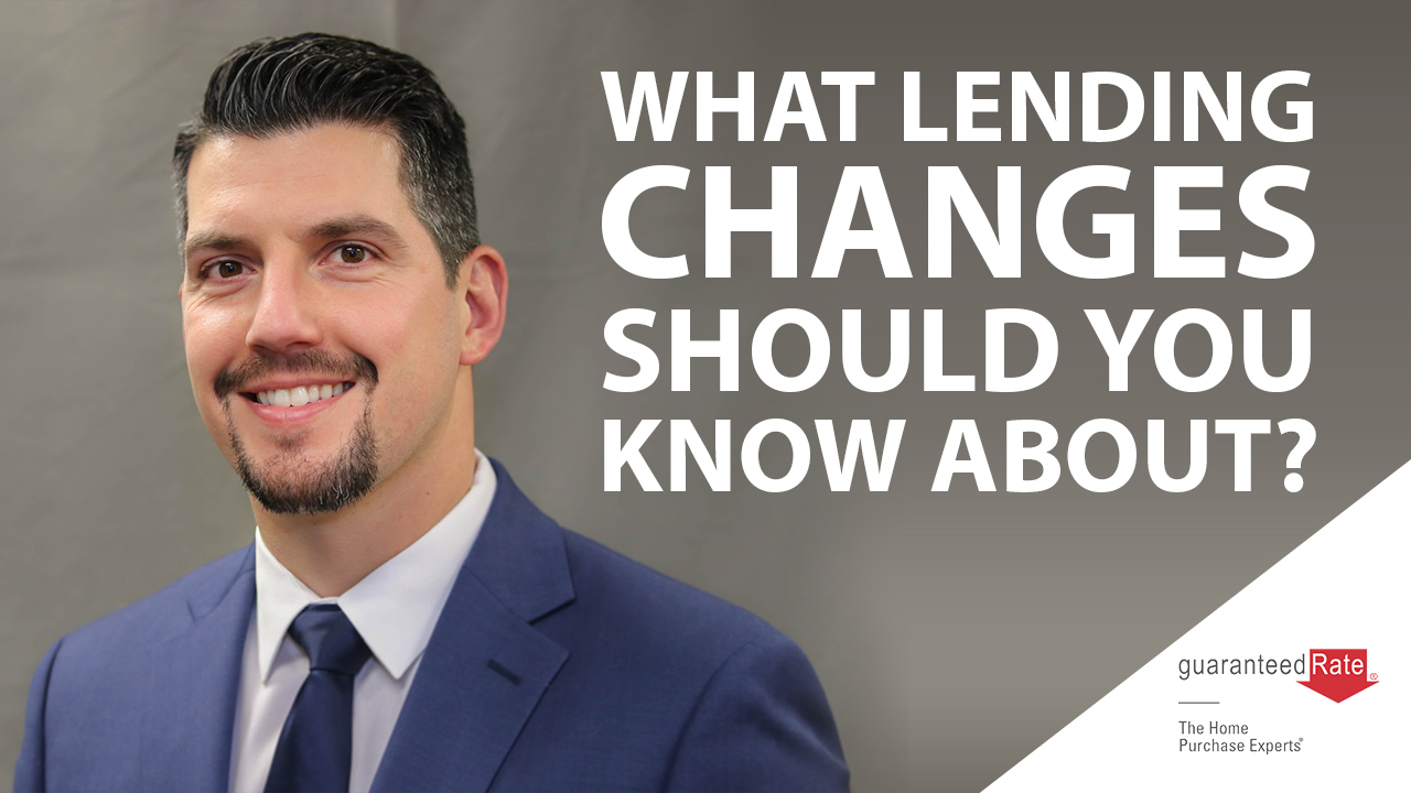 Changes in Lending Requirements