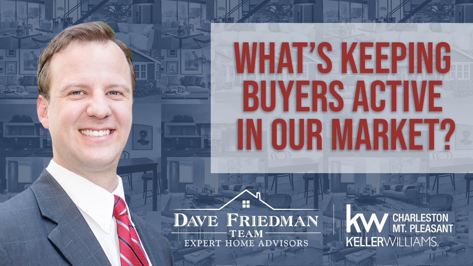 Q: What's Keeping Buyers Active in Our Market?