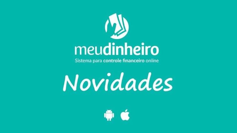 Atualizações Aplicativos Android e IOS - Controle Financeiro Meu Dinheiro