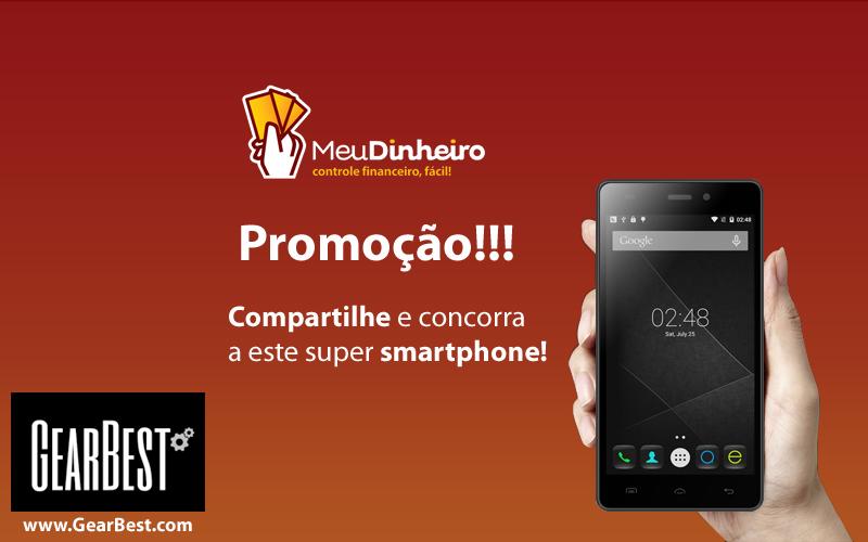 Promoção Meu Dinheiro & GearBest - Ano novo com celular novo
