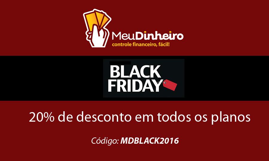 Black Friday Meu Dinheiro - Gerenciador Financeiro - Assine ou renove com um super desconto