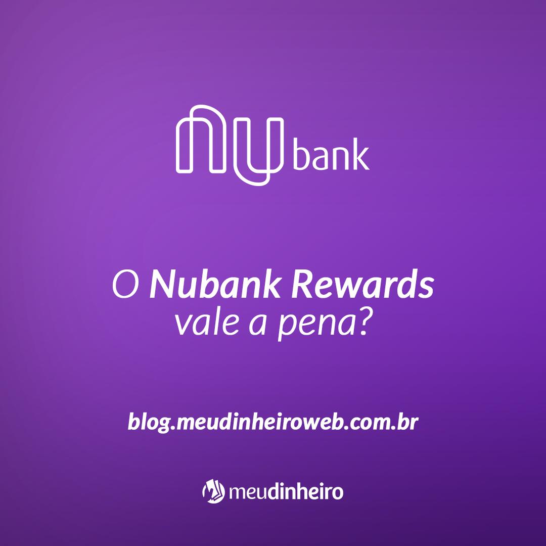O Nubank Rewards vale a pena?