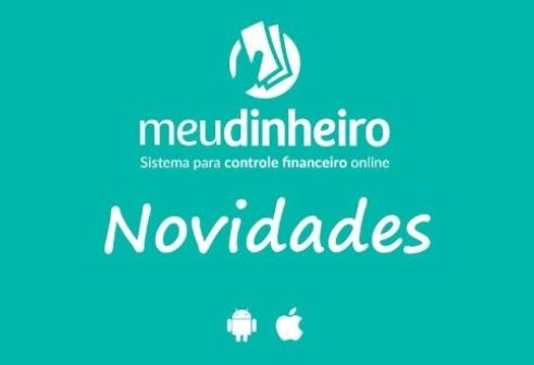 Controle Financeiro Meu Dinheiro - Novidades primeiro trimestre/19