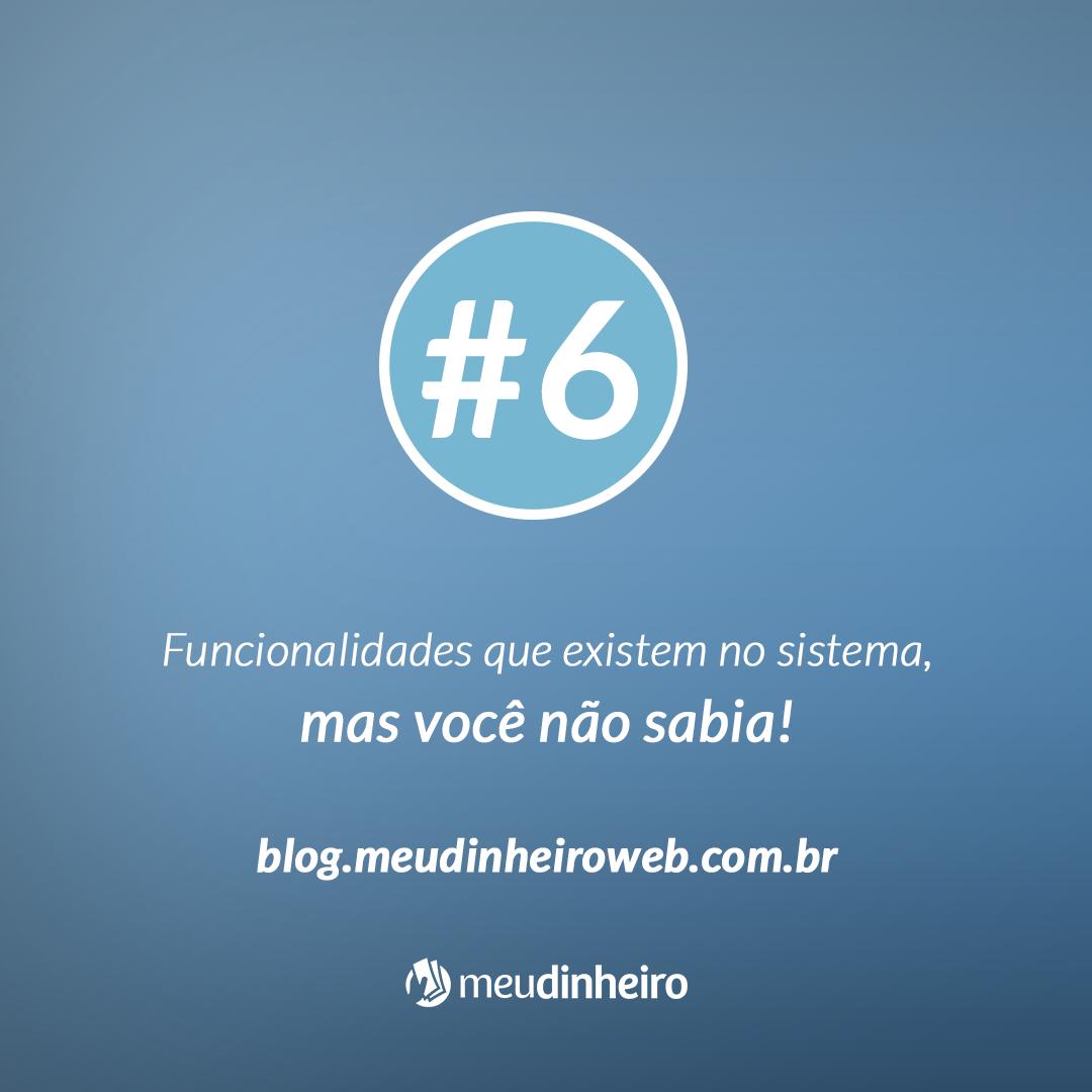 #6 Funcionalidades que existem no sistema, mas você não sabia!