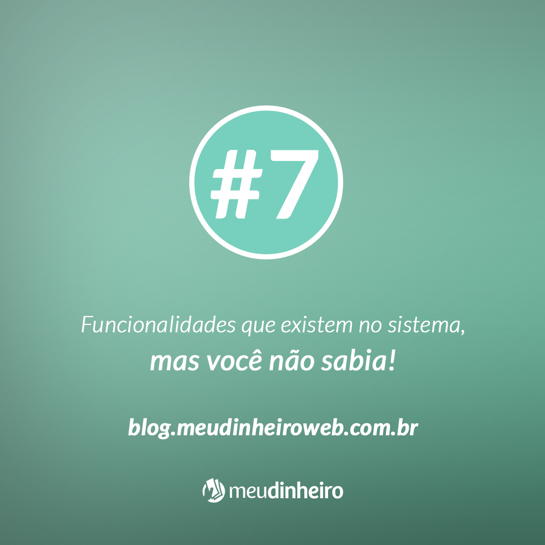 #07 Funcionalidades que existem no sistema, mas você não sabia!
