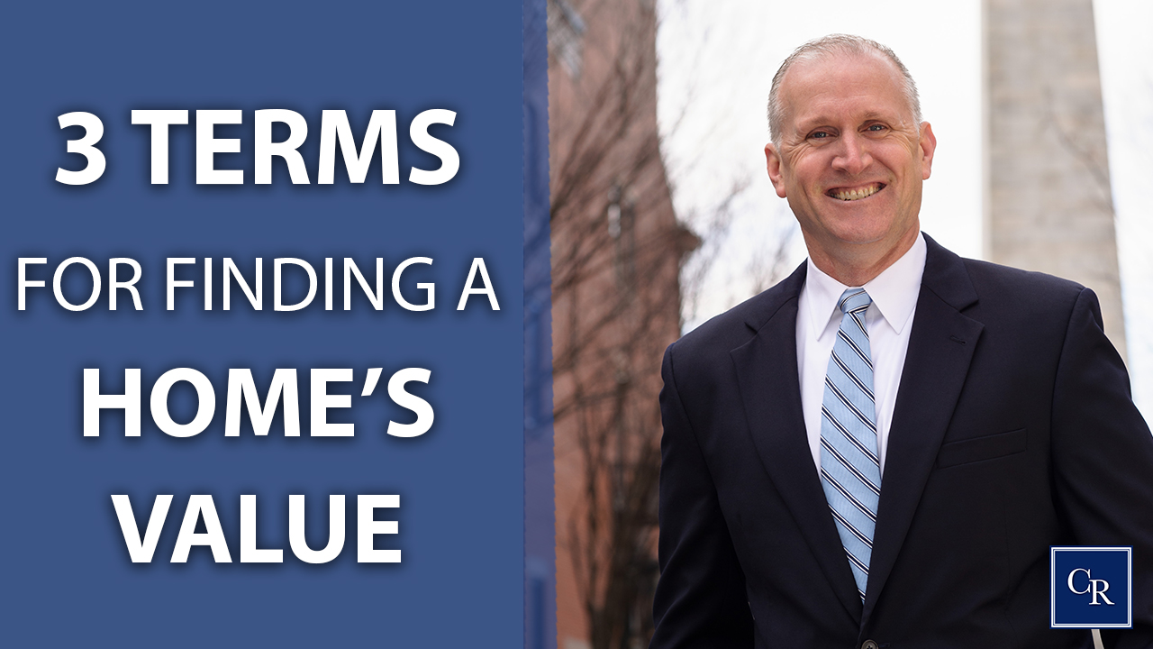 3 Terms to Know When Getting the Value of a Home