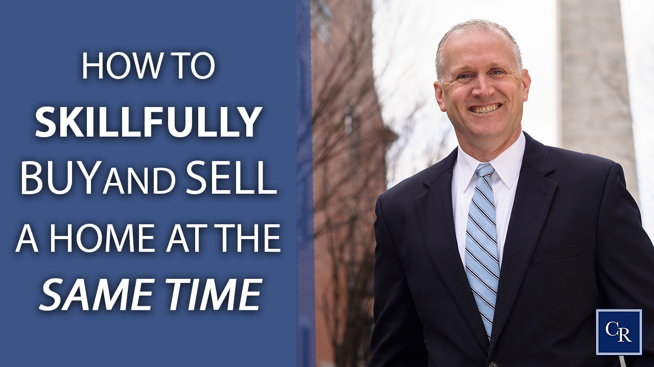 What It Takes to Successfully Buy and Sell a Home at Once