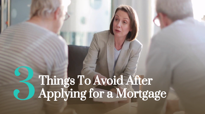 3 Things To Avoid After Applying for a Mortgage