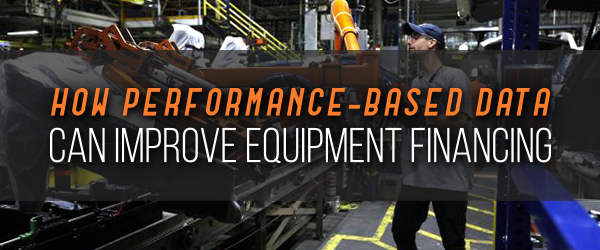 How Performance-Based Data Can Improve Equipment Financing image