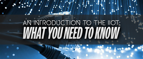IIoT: What You Need to Know image