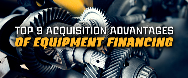 Top 9 Acquisition Advantages of Equipment Financing image