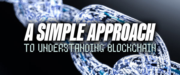 A Simple Approach to Understanding Blockchain image