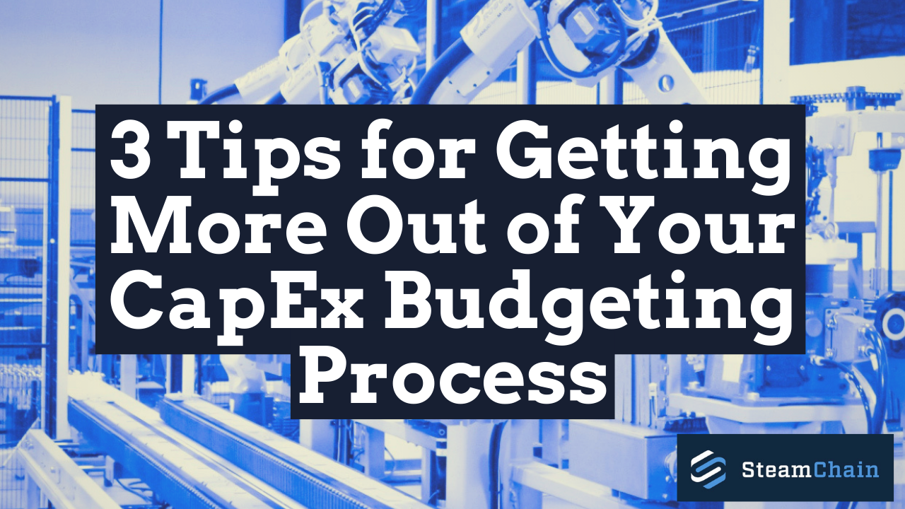 3 Tips for Getting More Out of Your CapEx Budgeting Process image