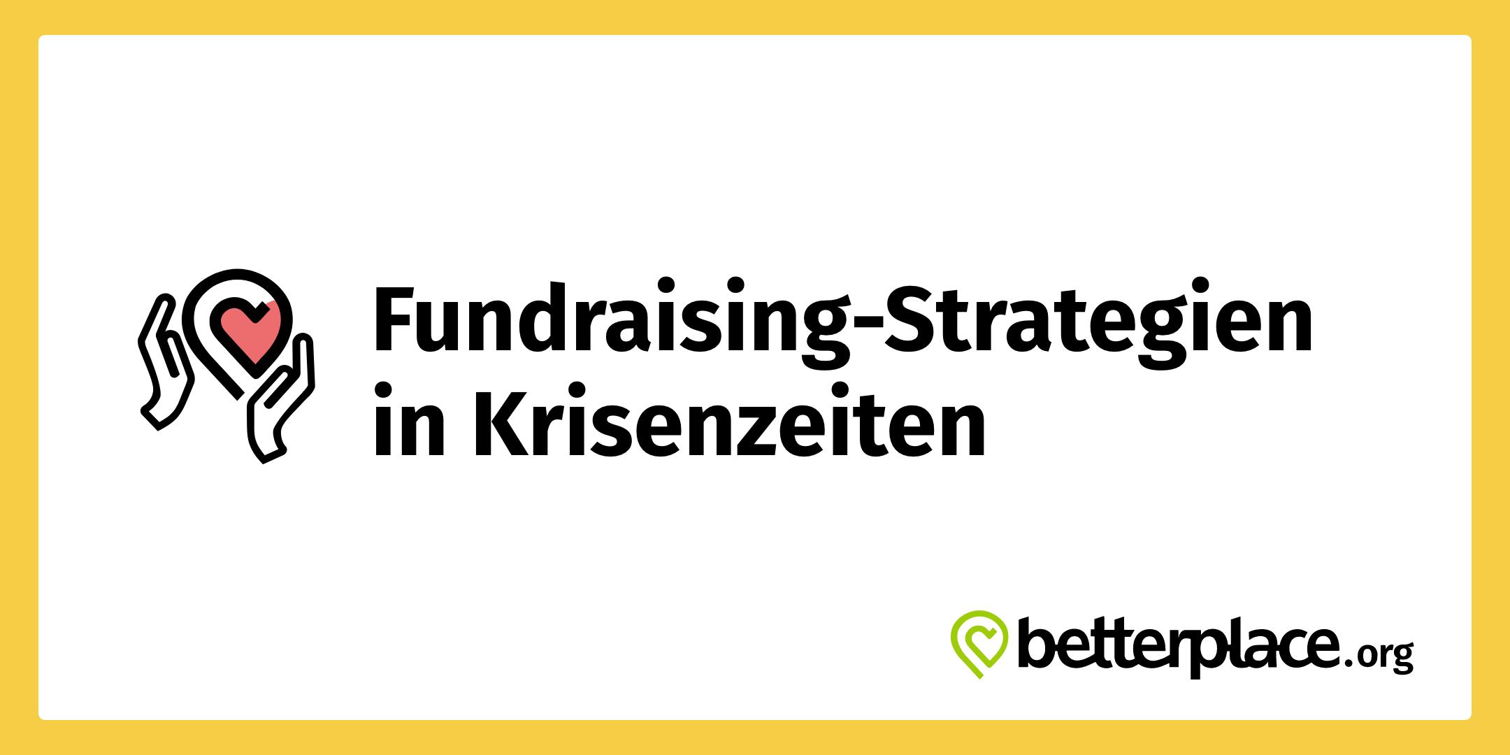 betterplace.org Fundraising-Strategien in Krisenzeiten