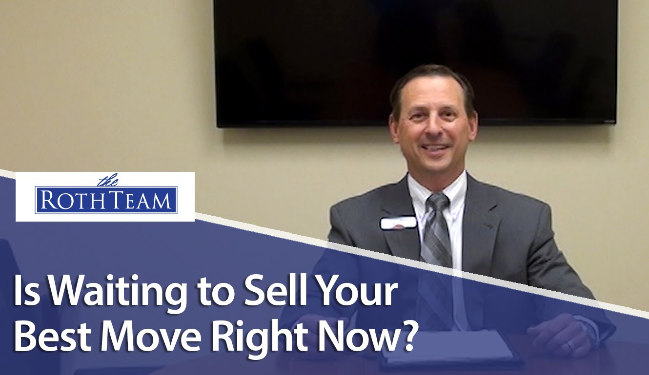 Why Should You Consider Selling Now?