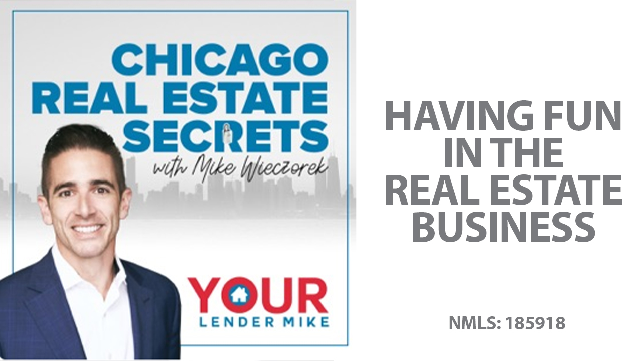 Q: How Do You Have Fun in Real Estate?