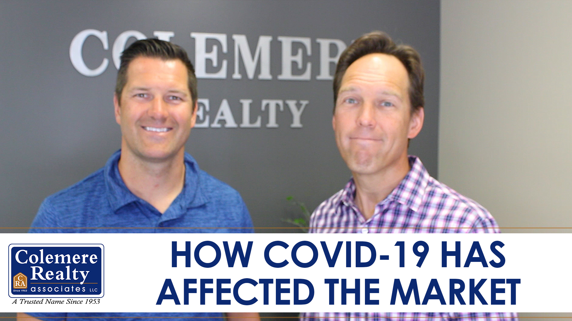 How Has COVID-19 Affected Our Market?