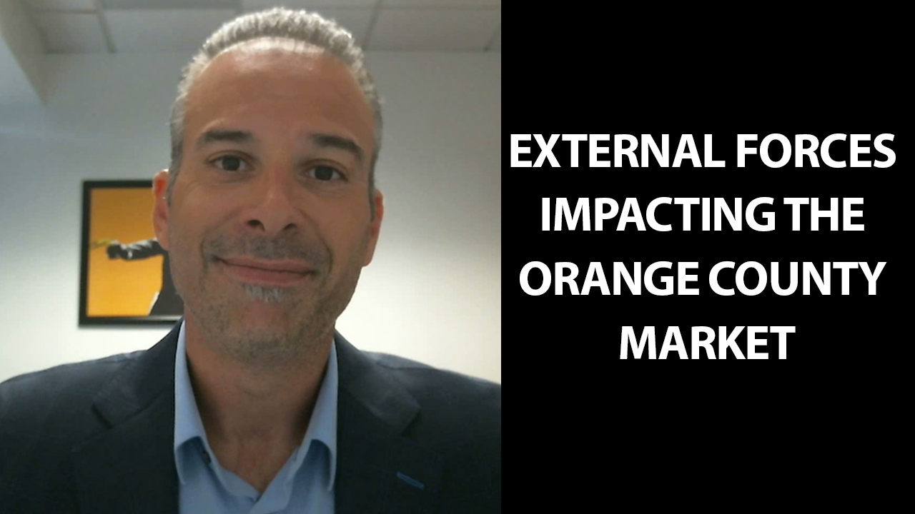 What Outside Forces Impact Our Orange County Market?