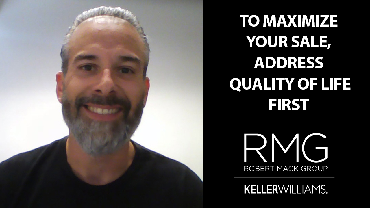 Focusing on Quality of Life in Your Home Sale