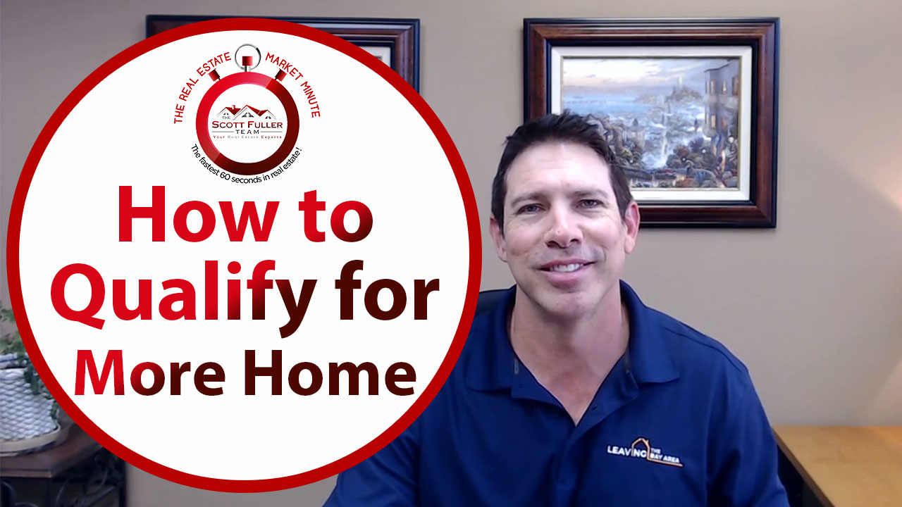 You Have Options to Qualify for More Home