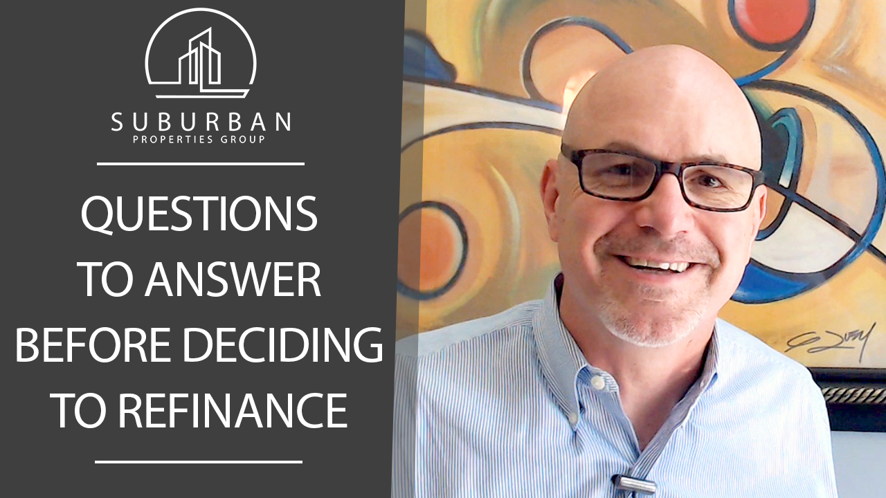 What 3 Things MUST You Consider Before Refinancing?