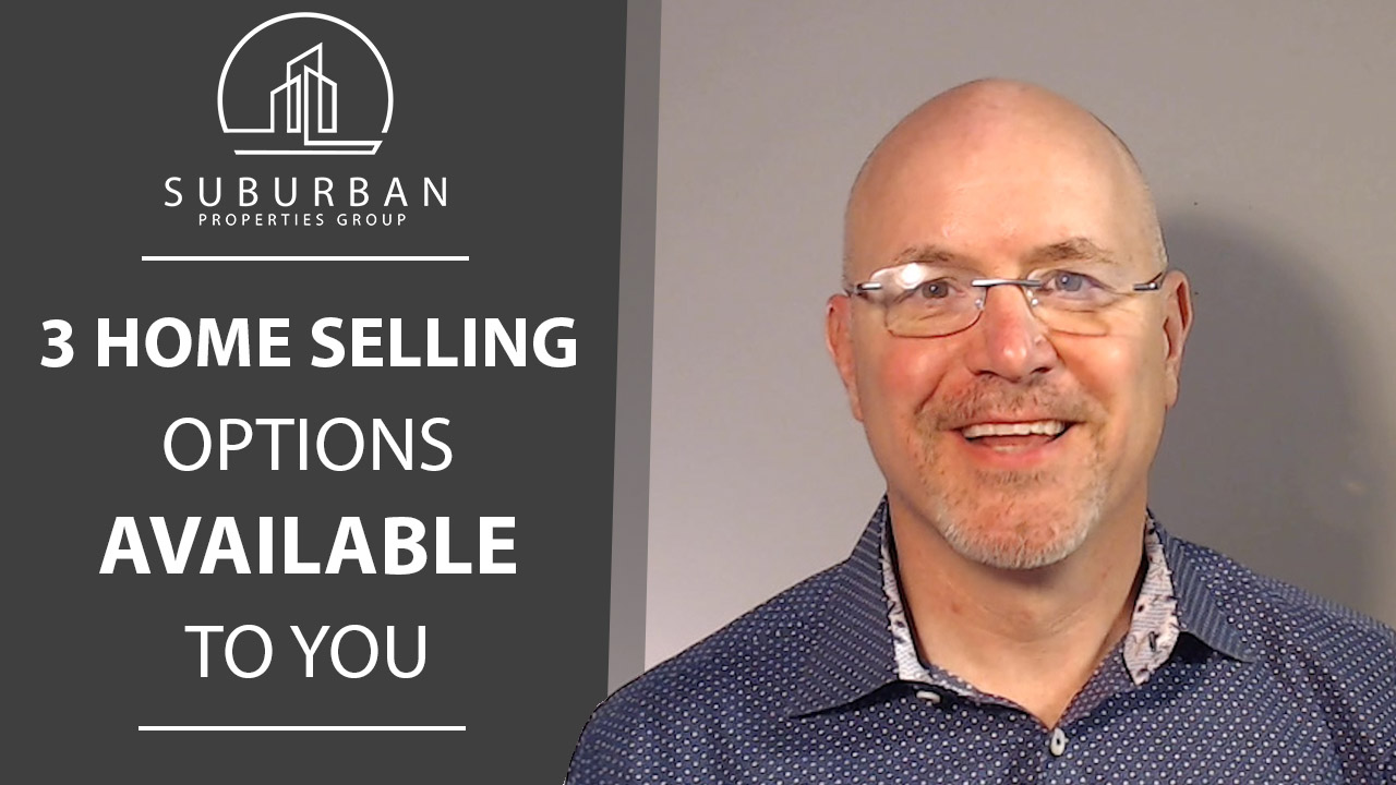 Your Options When You Sell With Us