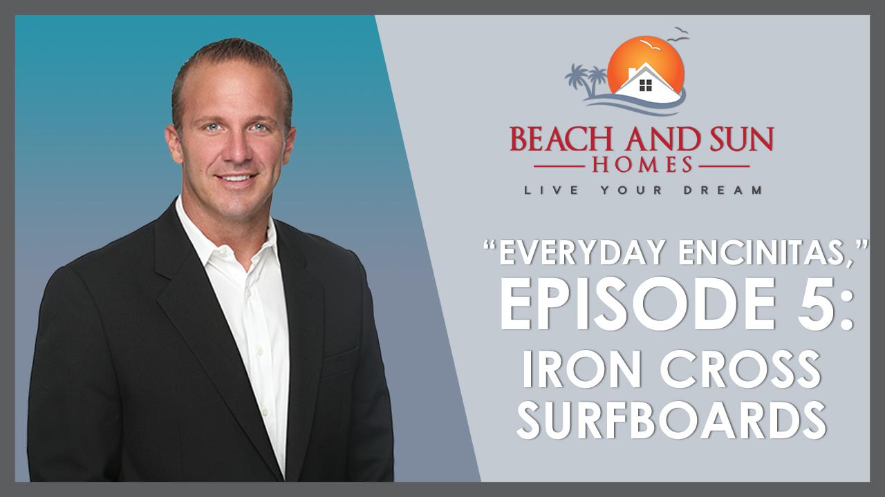 Everyday Encinitas: Iron Cross Surfboards