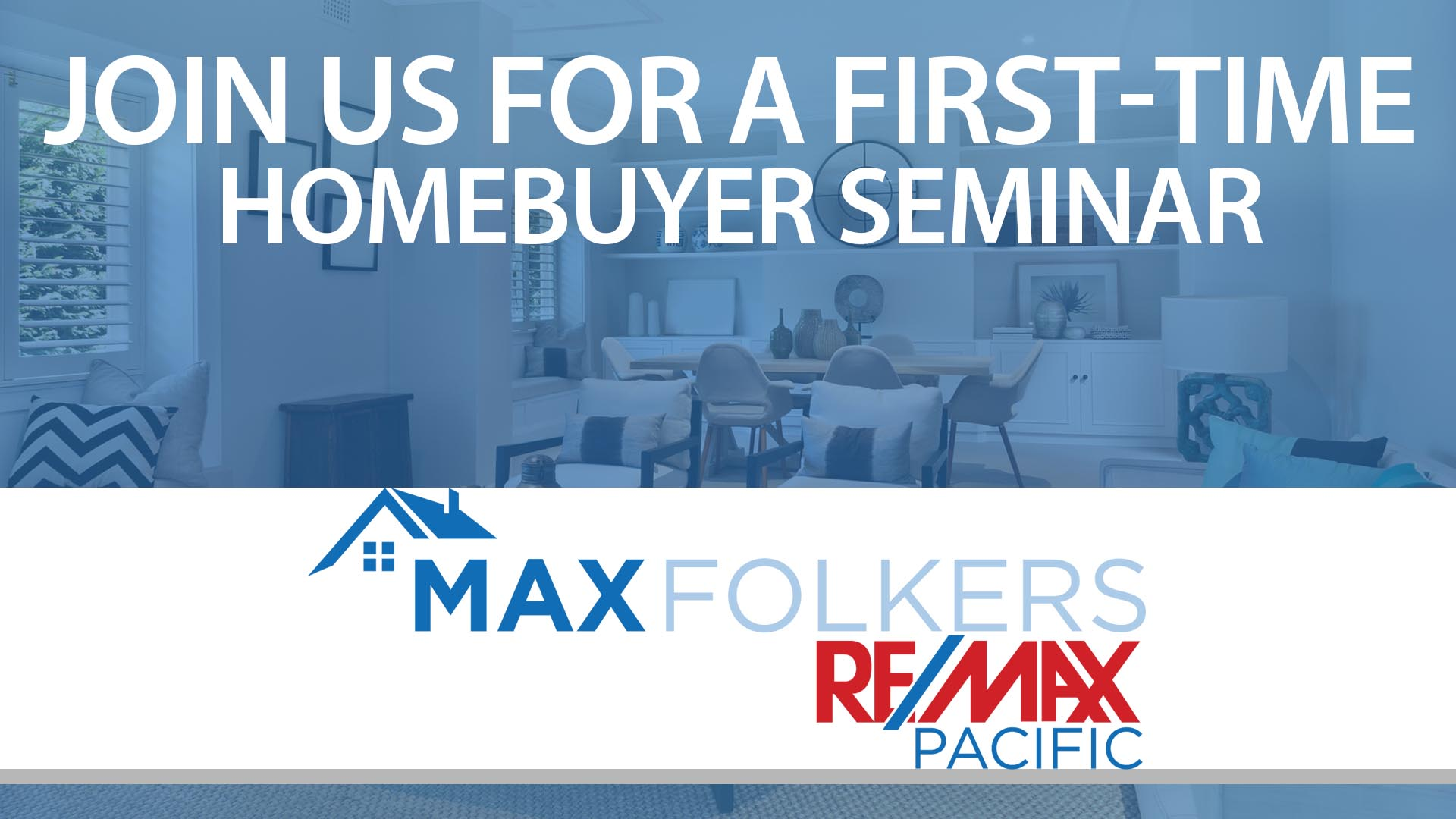 Join Us for a First-Time Homebuyer Seminar