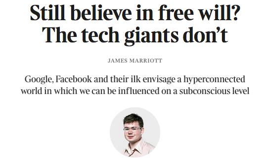 Still believe in free will? The tech giants don't