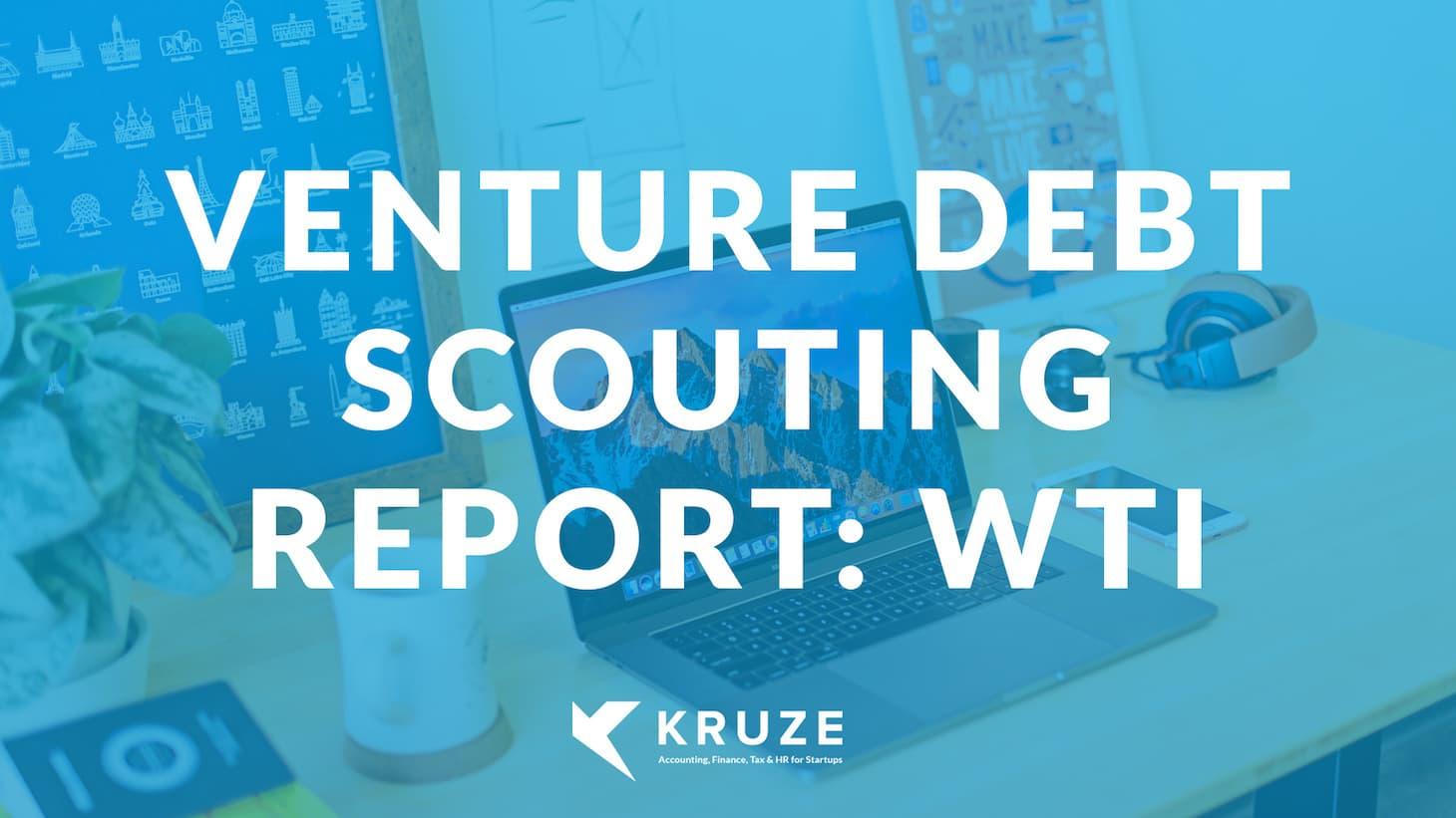 Venture Debt Scouting Report: WTI
