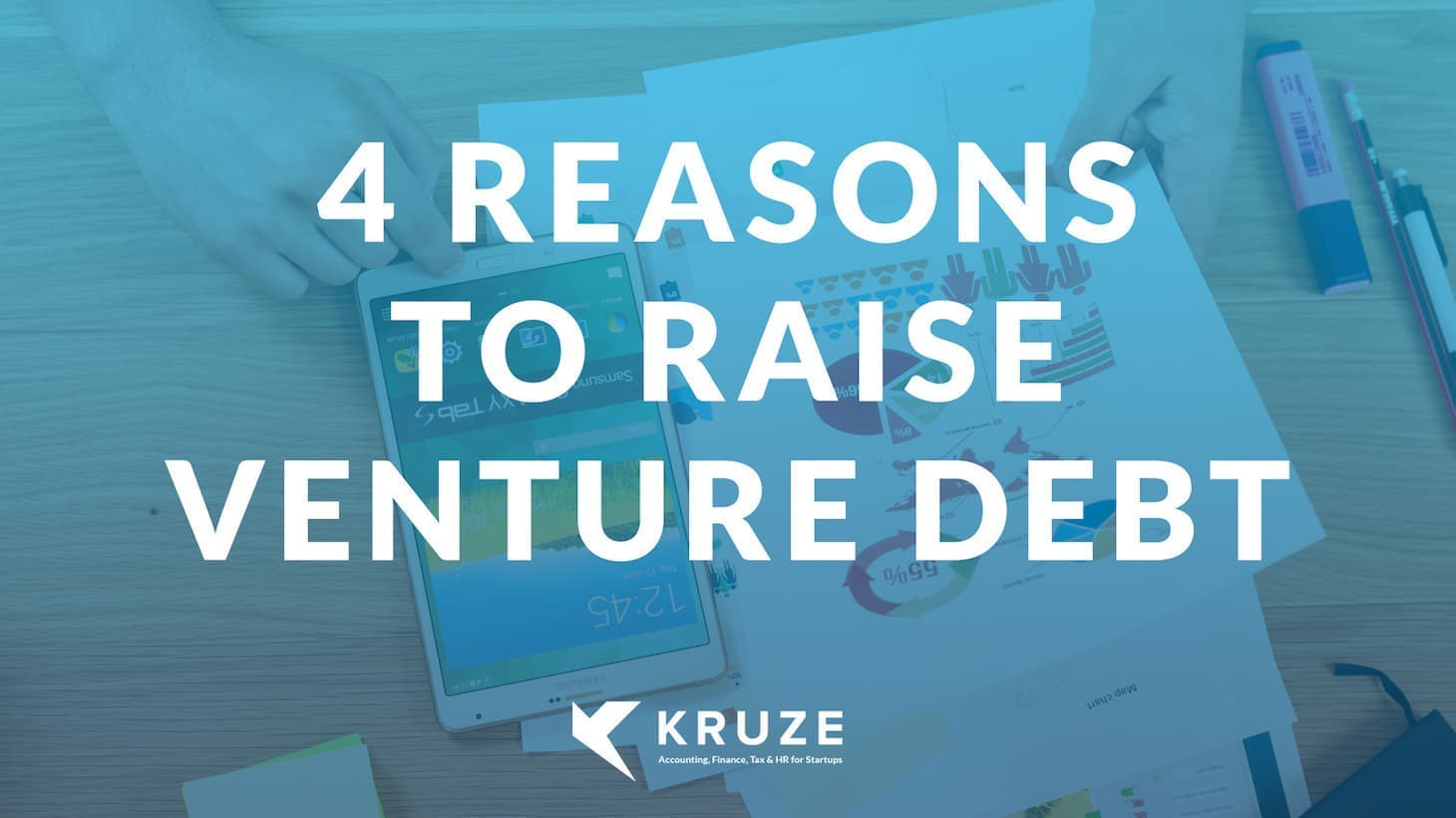 4 Reasons to Raise Venture Debt