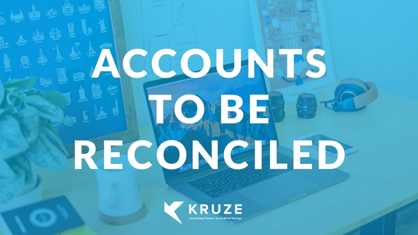 What Startup's Accounts on the Balance Sheet Need to be Reconciled