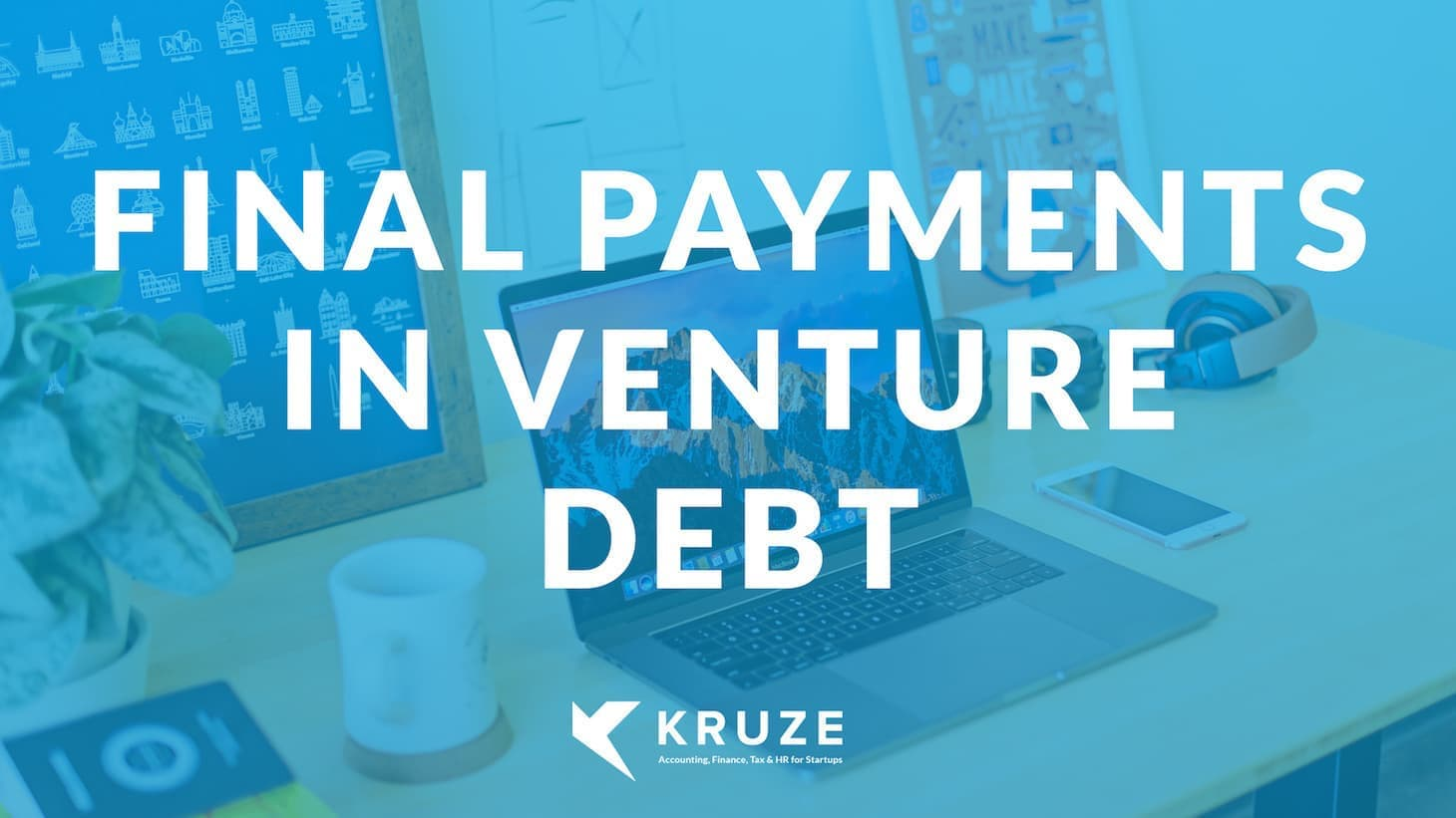 Final Payments in Venture Debt