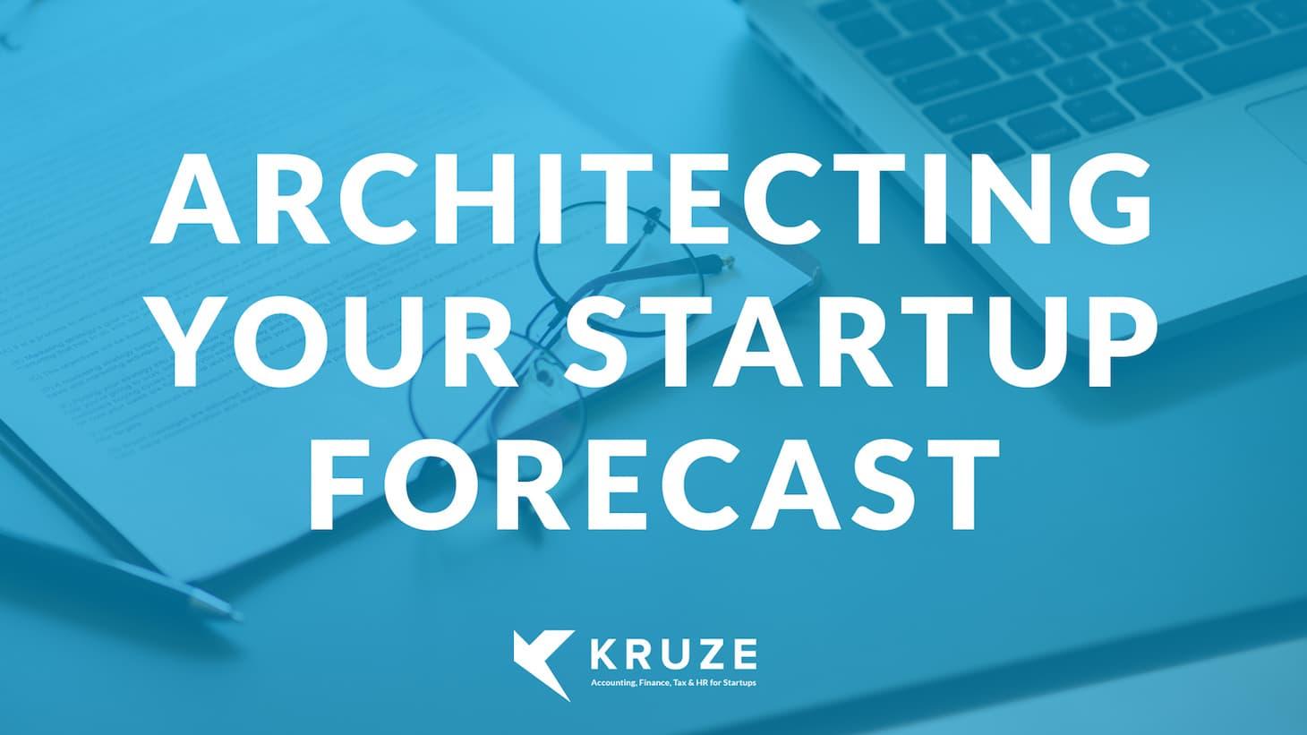Architecting Your Startup Forecast