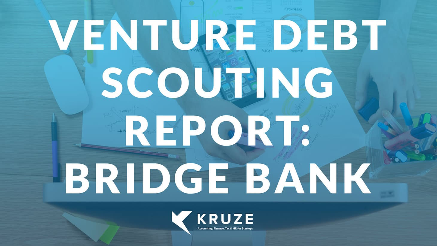 Venture Debt Scouting Report: Bridge Bank