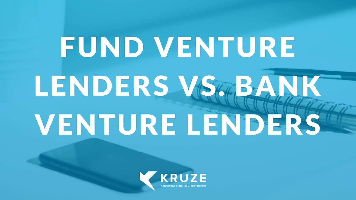 Fund Venture Lenders vs. Bank Venture Lenders