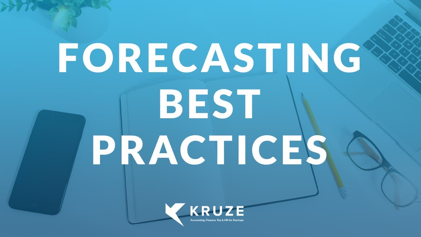 Forecasting Best Practices for your Startup