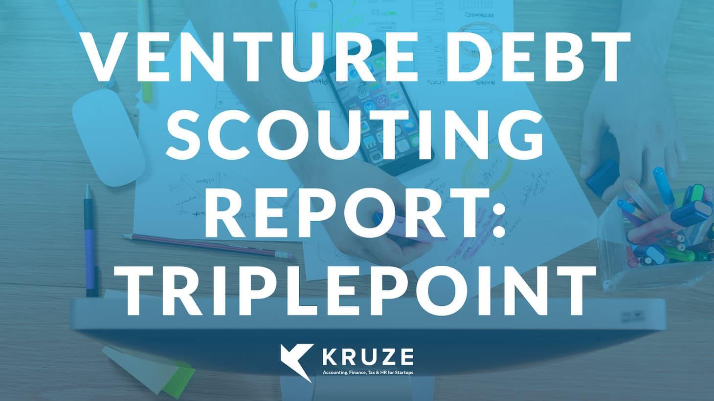 Venture Debt Scouting Report: Triplepoint