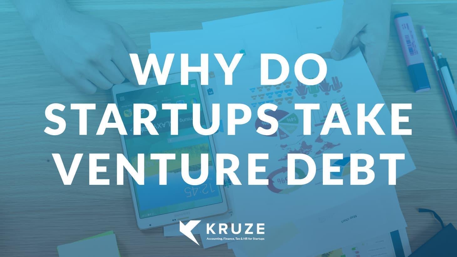 Why Do Startups Take Venture Debt?