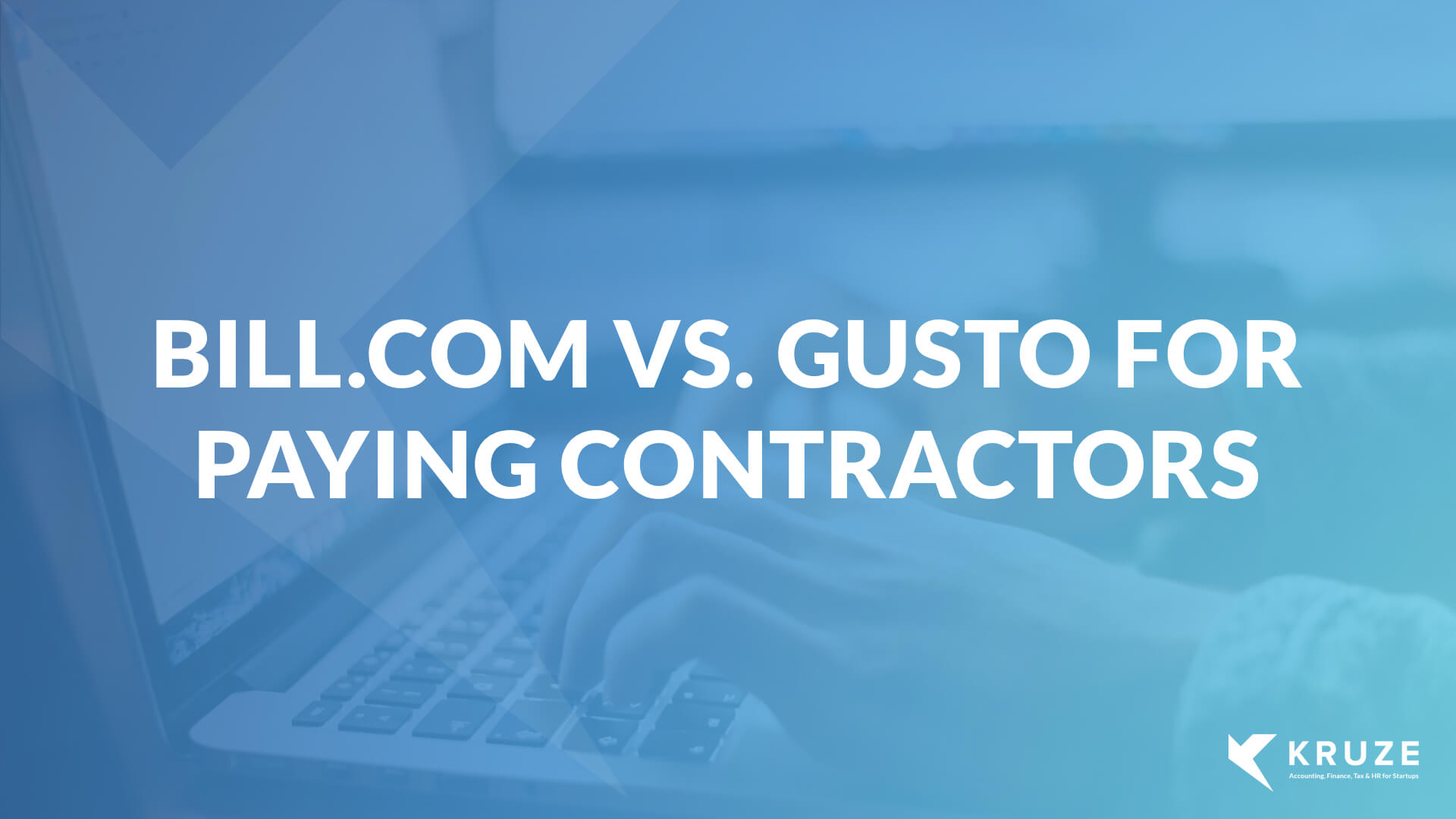 Bill.com vs Gusto for paying contractors