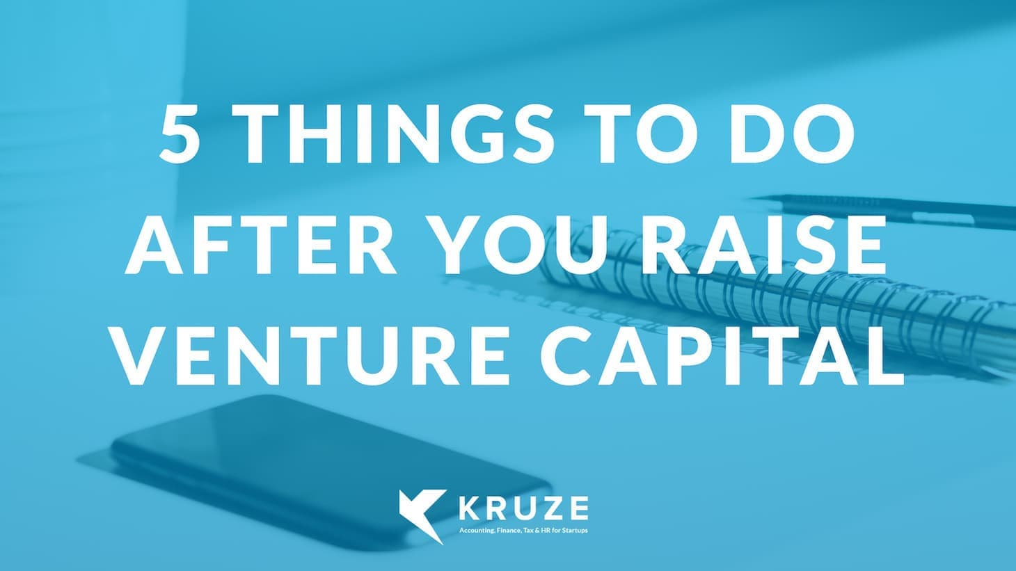 5 Things to do after You Raise Venture Capital
