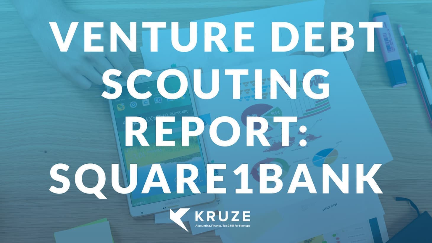 Venture Debt Scouting Report: Square One Bank