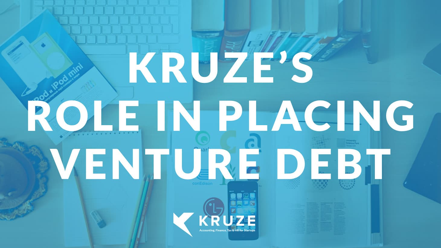 Kruze Consulting's Role in Placing Venture Debt