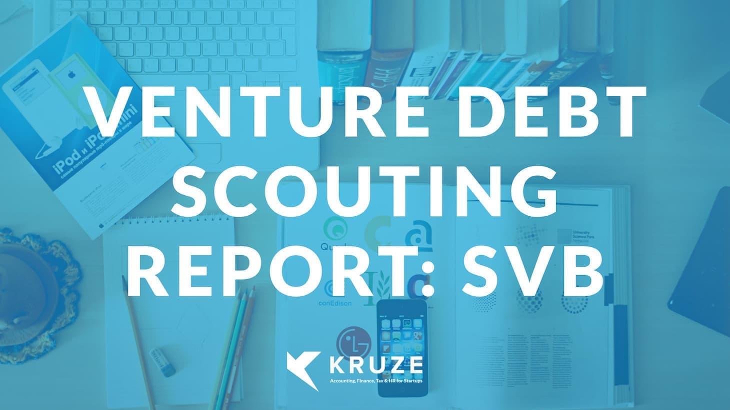Venture Debt Scouting Report: SVB