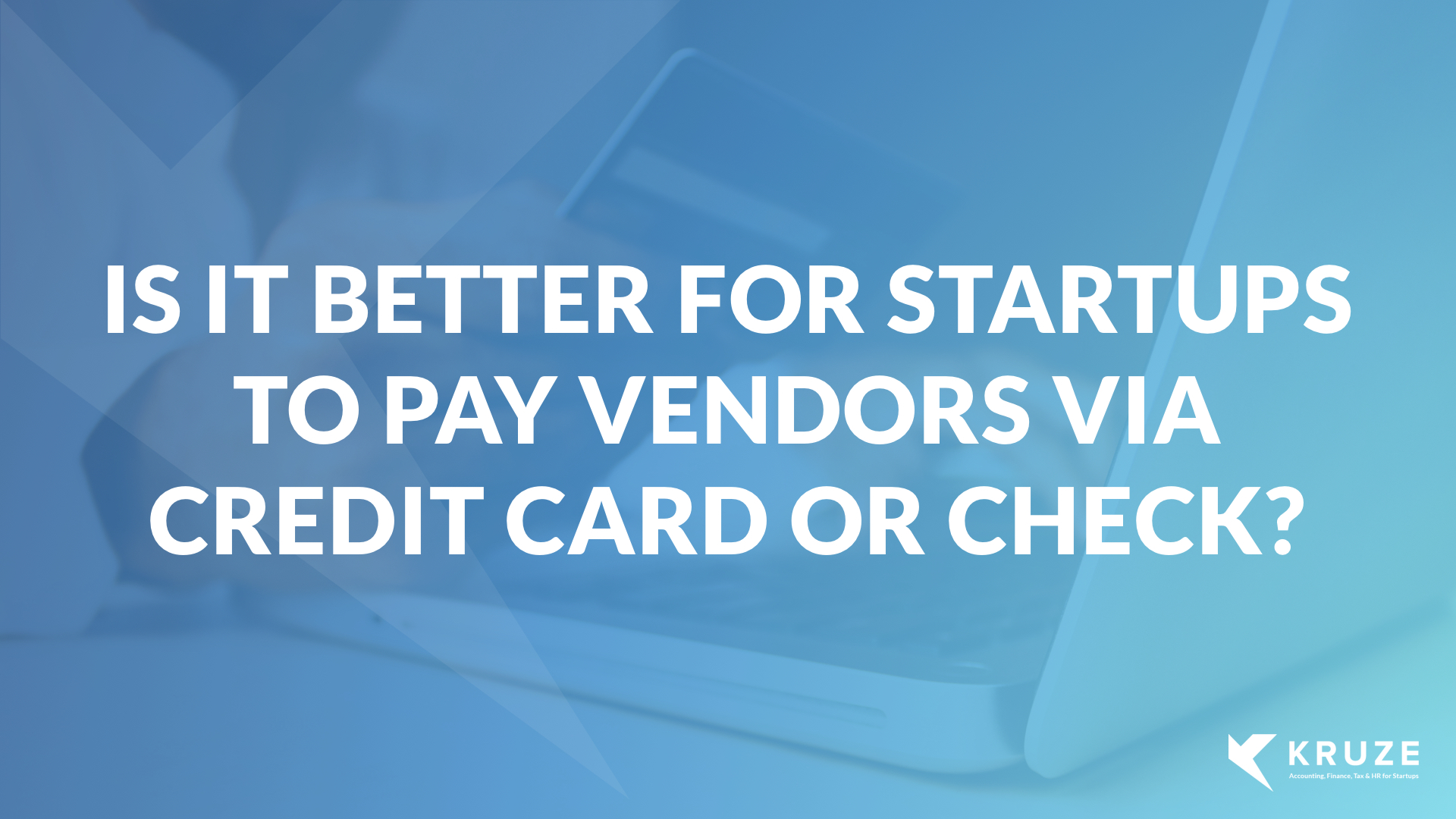 Is it better for startups to pay a vendor via a check or credit card?