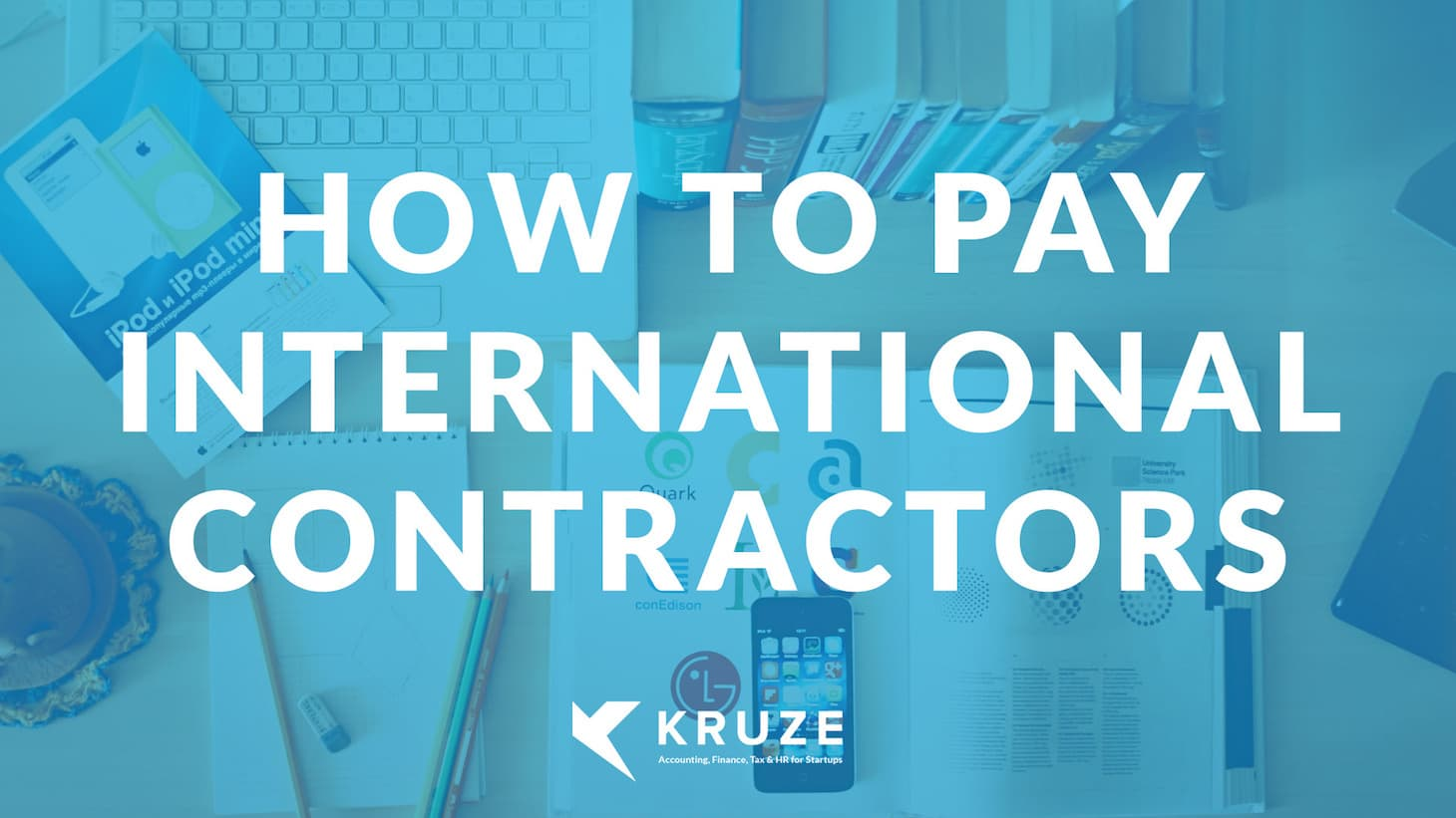 Best Systems for Paying your Startup's International Contractors