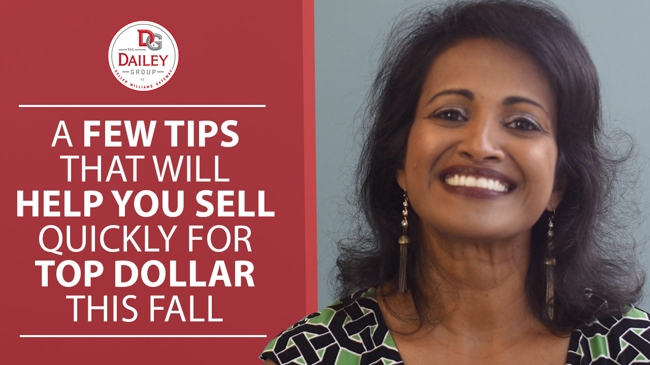 A Few Tips That Will Help You Sell Quickly & for Top Dollar This Fall