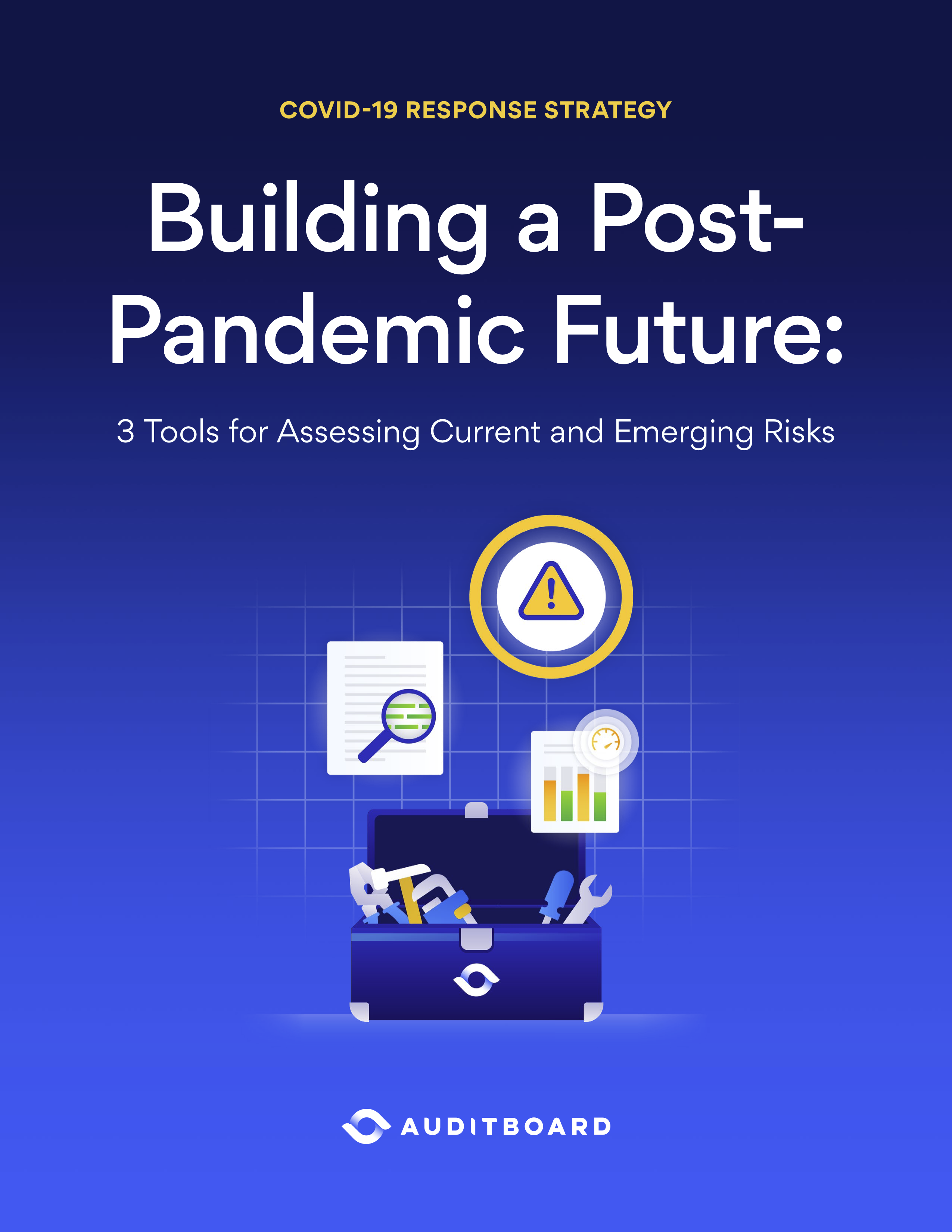 Building a Post-Pandemic Future: 3 Tools for Assessing Current and Emerging Risks