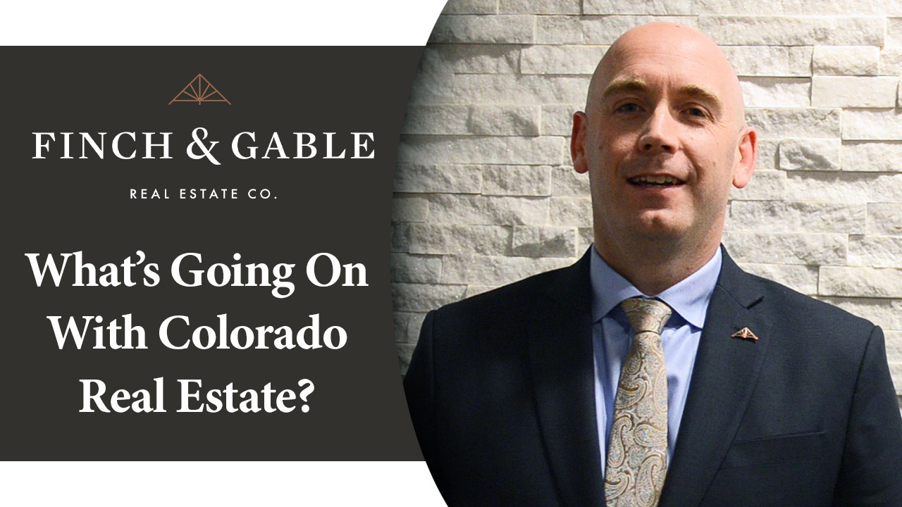 What You Need to Know About Colorado Real Estate Right Now